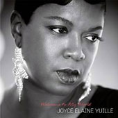 Joyce Elaine Yuille: Welcome to My World