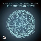 Antonio Sanchez (Drums)/Migration: The  Meridian Suite