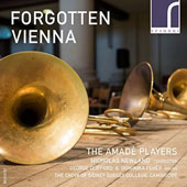 Forgotten Vienna: Works by Wa?hal, Domnich, Ditters, Rolla et al. / The Amadè Players