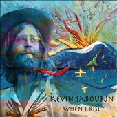Kevin Sabourin: When I Rise