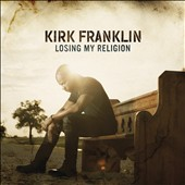 Kirk Franklin: Losing My Religion *