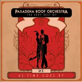 Pasadena Roof Orchestra: As Time Goes By: The Very Best of Pasadena Roof Orchestra