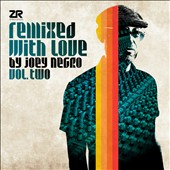 Joey Negro: Remixed With Love By Joey Negro, Vol. 2
