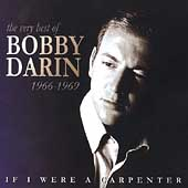 Bobby Darin: If I Were a Carpenter: The Very Best of Bobby Darin: 1966-1969