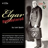 Elgar Remastered by Lani Spahr - Elgar conducting his own music including mono and stereo reconstructions and unissued takes / Beatrice Harrison, cello [4 CDs]
