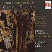 Bach: Johannes-Passion / Ludwig G&uuml;ttler, Virtuosi Saxonae