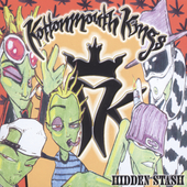Kottonmouth Kings: Hidden Stash [PA]