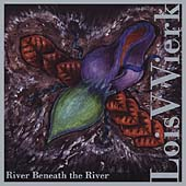 Lois V. Vierk: River Beneath the River *