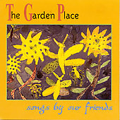 Various Artists: The Garden Place - Songs By Our Friends