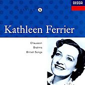 Kathleen Ferrier Edition Vol 5- Chausson, Brahms, etc