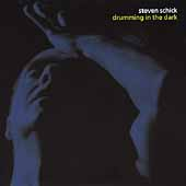 Steven Schick - Drumming in the Dark