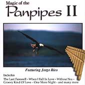 Jorge Rico: Magic of The Panpipes, Vol. 2