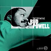 Bud Powell: The Definitive Bud Powell