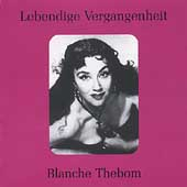 Lebendige Vergangenheit - Blanche Thebom