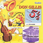 Don Gillis: Symphony no 5 1/2, Saga of a Prairie School, etc