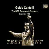 Guido Cantelli - The NBC Broadcast Concerts December 1950