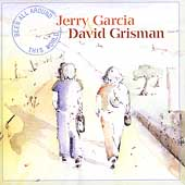 Jerry Garcia & David Grisman: Been All Around This World