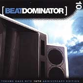 Beat Dominator: Techno Bass Hits: 10th Anniversary Edition *
