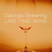George Shearing: Like Fine Wine