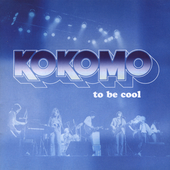 Kokomo: To Be Cool *