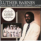 Luther Barnes: See What the Lord Has Done
