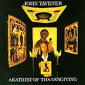 Tavener: Akathist of Thanksgiving
