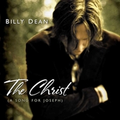 Billy Dean: The Christ (A Song for Joseph)