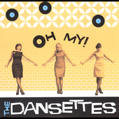 The Dansettes: Oh My!
