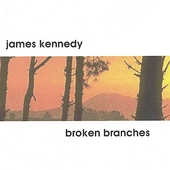 James Kennedy: Broken Branches