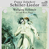 Schubert: Schiller-Lieder / Wolfgang Holzmair, G&#233;rard Wyss