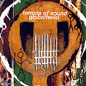 Temple of Sound: Globalhead *
