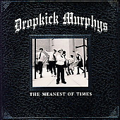 Dropkick Murphys: The Meanest of Times [Digipak]