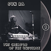Sun Ra: The Creator of the Universe