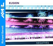 Richard Barrett: Negatives, etc / Elision Ensemble