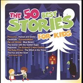 Various Artists: The 50 Best Stories for Kids
