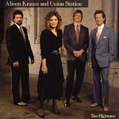 Alison Krauss & Union Station: Two Highways