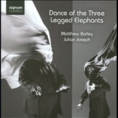 Dance Of The Three Legged Elephants - works by Pastorius, Jobim and Ravel / Matthew Barley, Julian Joseph