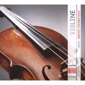 Violin: Greatest Chamber Music - works by Beethoven, Brahms Debussy, Bach, Schubert