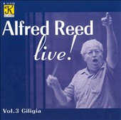 Alfred Reed Live!, Vol. 3: Giligia