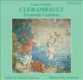Clerambault: Dramatic Cantatas / Julianne Baird, Music's Re-creation