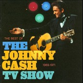 Johnny Cash: The Best of the Johnny Cash TV Show: 1969-1971 [Bonus Track]