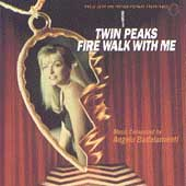 Angelo Badalamenti: Twin Peaks: Fire Walk with Me [Music from the Motion Picture Soundtrack]