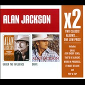 Alan Jackson: Under the Influence/Drive