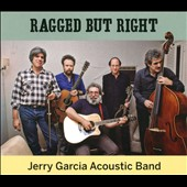 Jerry Garcia/Jerry Garcia Acoustic Band: Ragged But Right [Digipak]