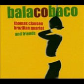 Thomas Clausen/Thomas Clausen Brazilian Quartet: Balacobaco