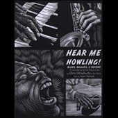 Various Artists: Hear Me Howling! Blues, Ballads & Beyond