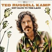 Ted Russell Kamp: Get Back to the Land [Digipak] *