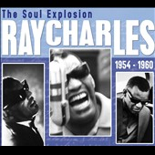 Ray Charles: The Soul Explosion 1954-1960