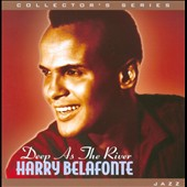 Harry Belafonte: Deep as the River
