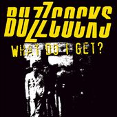 Buzzcocks: What Do I Get?
